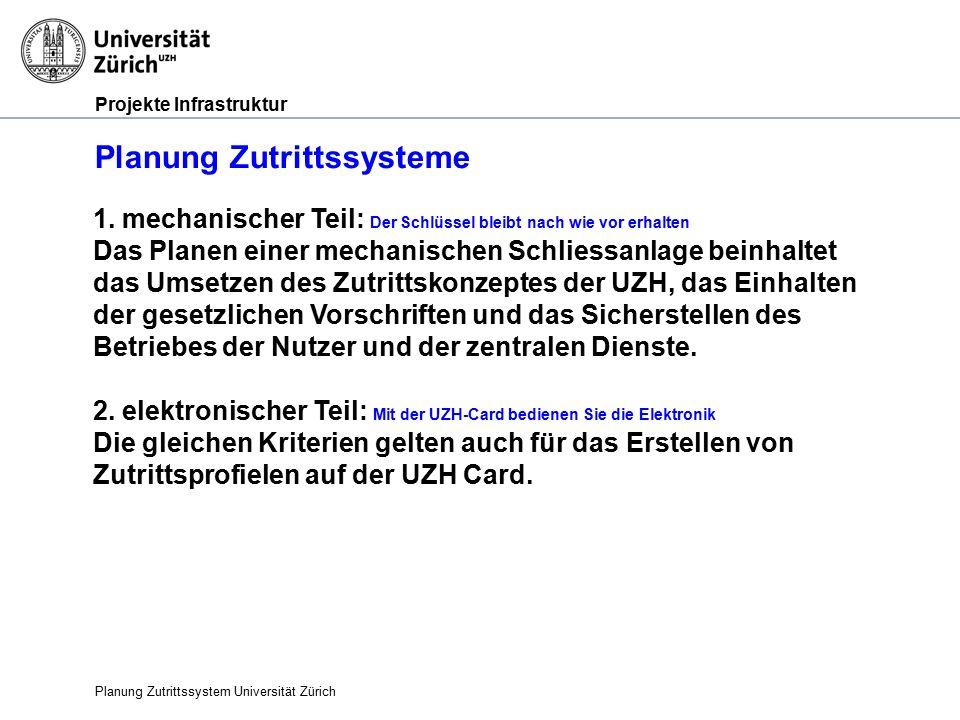 Projekte Infrastruktur Planung Zutrittssysteme Planung Zutrittssystem Universität Zürich 1.