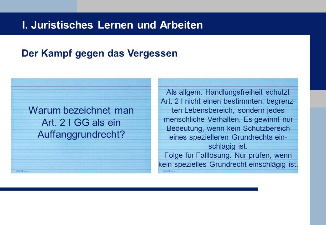 I.Juristisches Lernen und Arbeiten Der Kampf gegen das Vergessen Warum bezeichnet man Art.