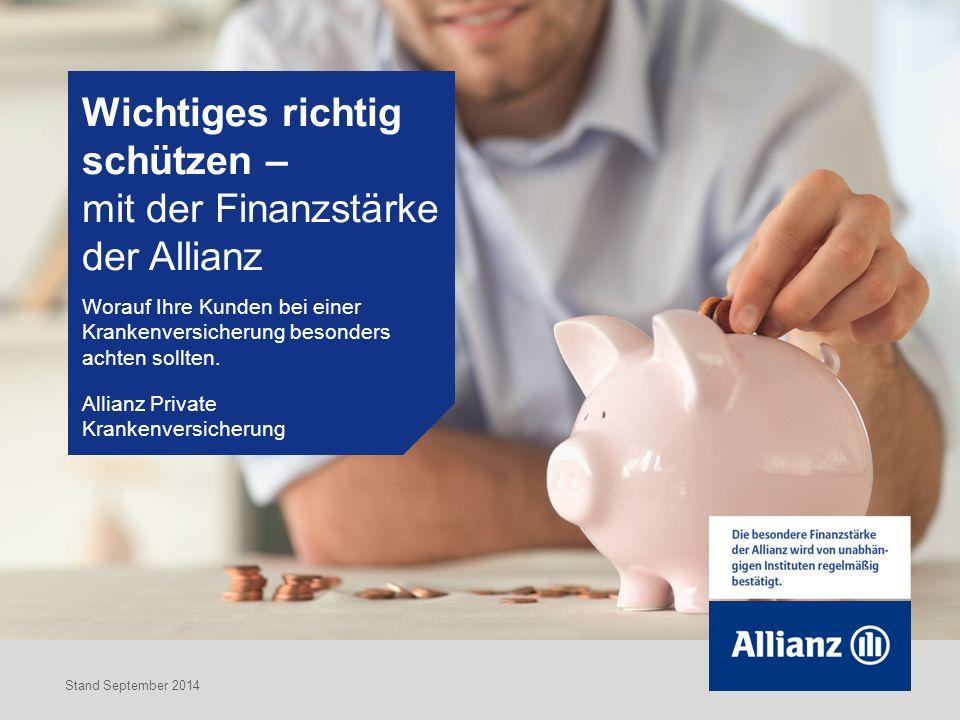 Wichtiges richtig schützen – mit der Finanzstärke der Allianz Worauf Ihre Kunden bei einer Krankenversicherung besonders achten sollten.