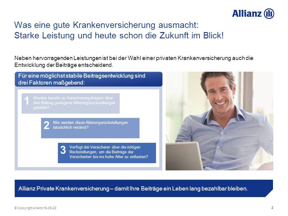 3 © Copyright Allianz 16-09-22 Die Wichtigkeit der Kapitalanlage in der PKV In den ersten Versicherungsjahren wird Kapital gebildet, um die alterungsbedingt steigenden Behandlungskosten abzufedern, die sogenannten Alterungsrückstellungen.