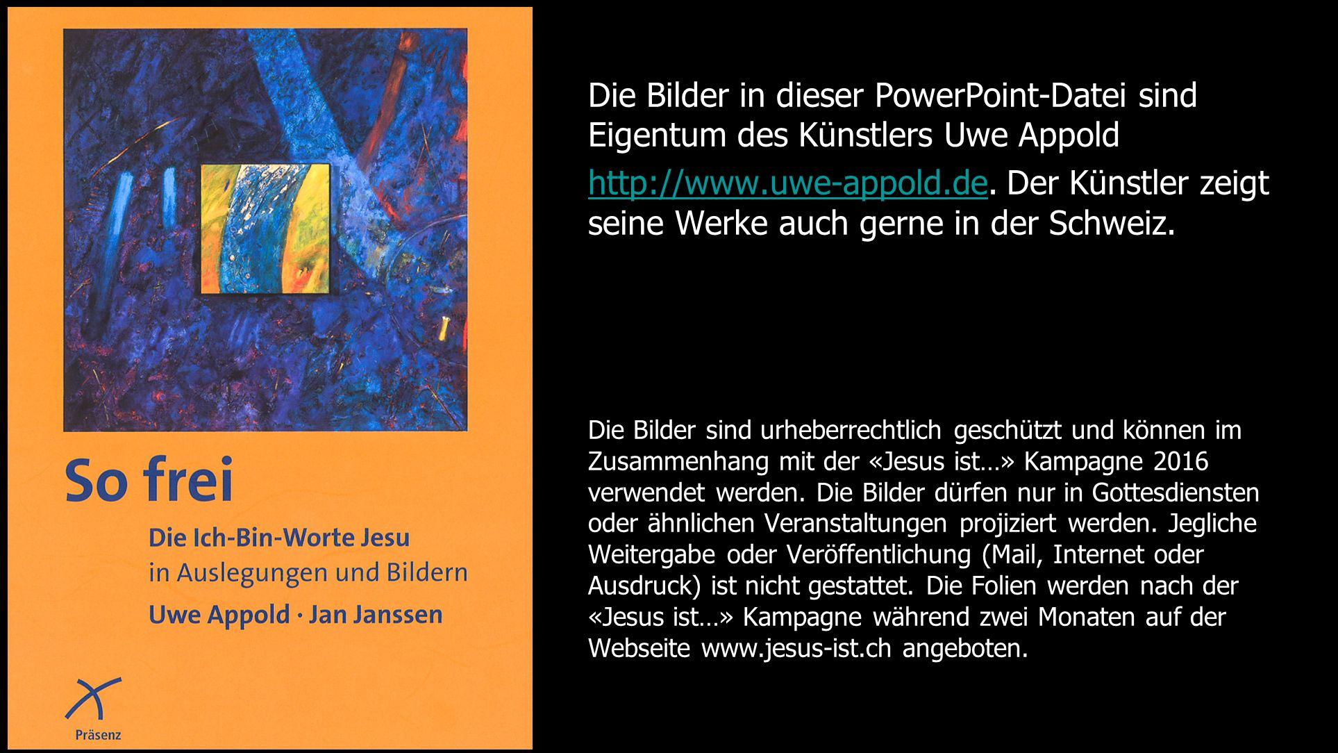 Die Bilder in dieser PowerPoint-Datei sind Eigentum des Künstlers Uwe Appold http://www.uwe-appold.dehttp://www.uwe-appold.de. Der Künstler zeigt sein