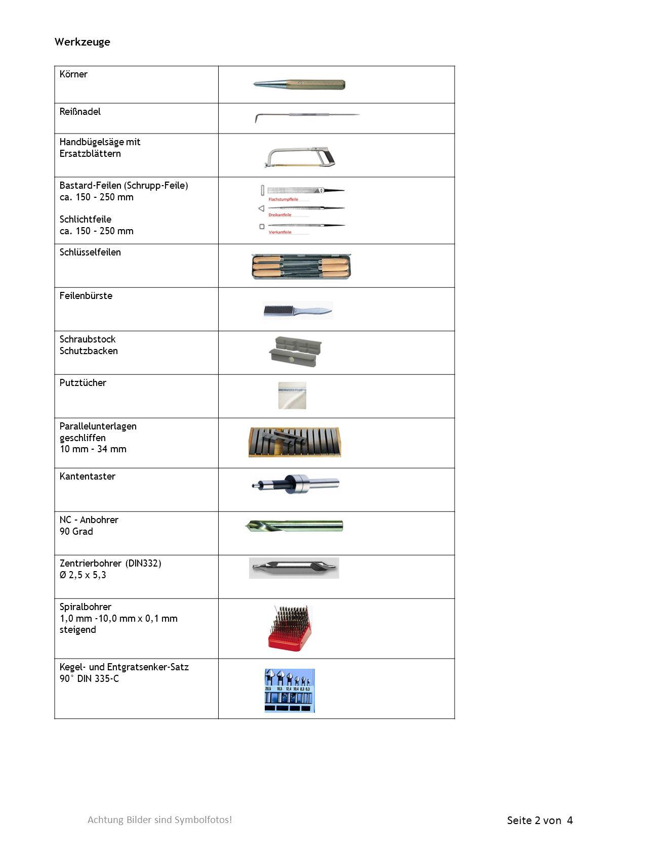 Werkzeuge Körner Reißnadel Handbügelsäge mit Ersatzblättern Bastard-Feilen (Schrupp-Feile) ca. 150 – 250 mm Schlichtfeile ca. 150 – 250 mm Schlüsselfe