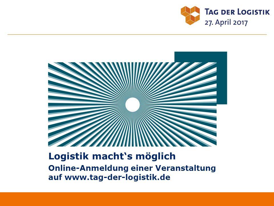 Inhalt 2Tag der Logistik - Eine Initiative der Bundesvereinigung Logistik (BVL) 1 Ihre Registrierung auf www.tag-der-logistik.de 3 Ansprechpartner 2 Neue Veranstaltung anmelden