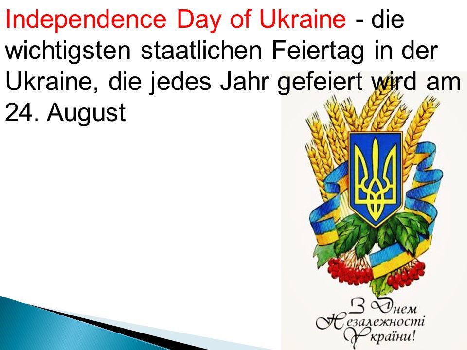 Independence Day of Ukraine - die wichtigsten staatlichen Feiertag in der Ukraine, die jedes Jahr gefeiert wird am 24.