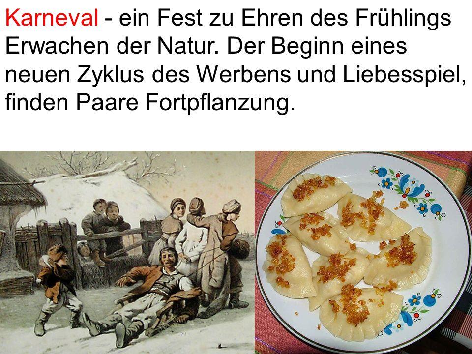 Karneval - ein Fest zu Ehren des Frühlings Erwachen der Natur.