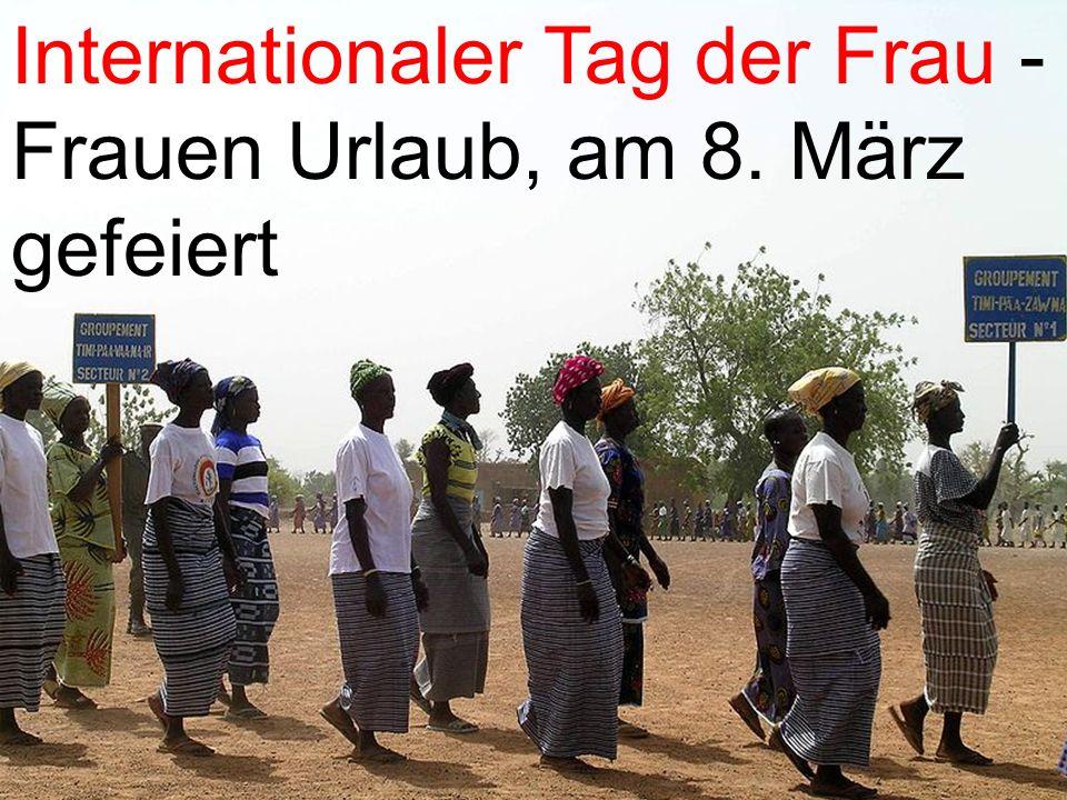 Internationaler Tag der Frau - Frauen Urlaub, am 8. März gefeiert