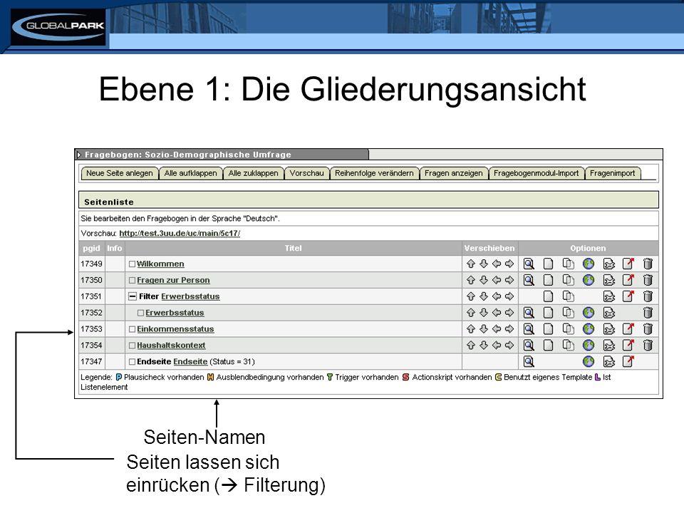 Ebene 1: Die Gliederungsansicht Seiten-Namen Seiten lassen sich einrücken (  Filterung)