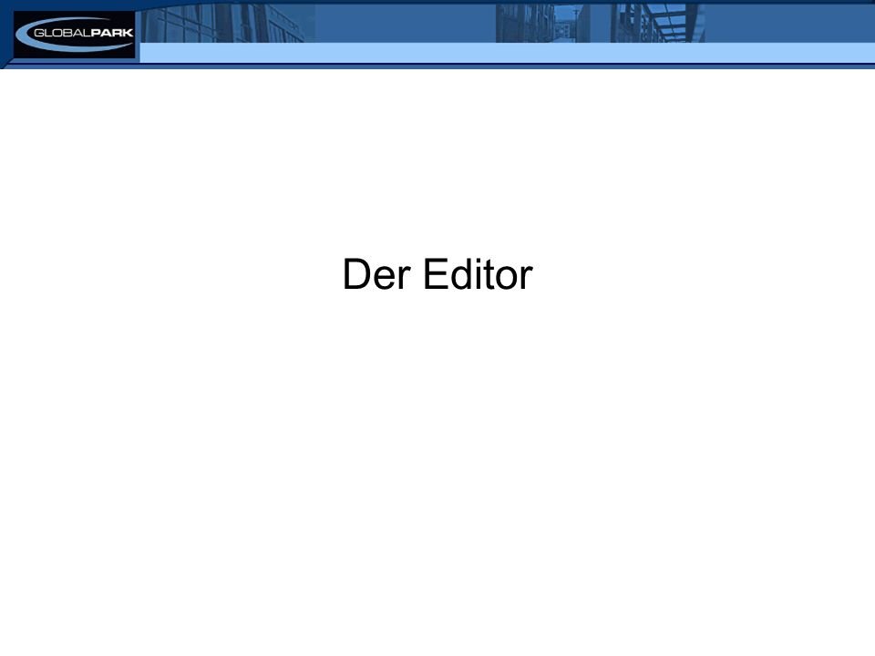 Der Editor