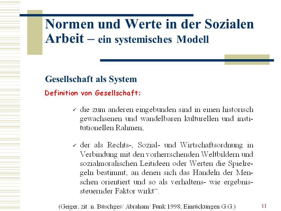 11 Normen und Werte in der Sozialen Arbeit – ein systemisches Modell Gesellschaft als System