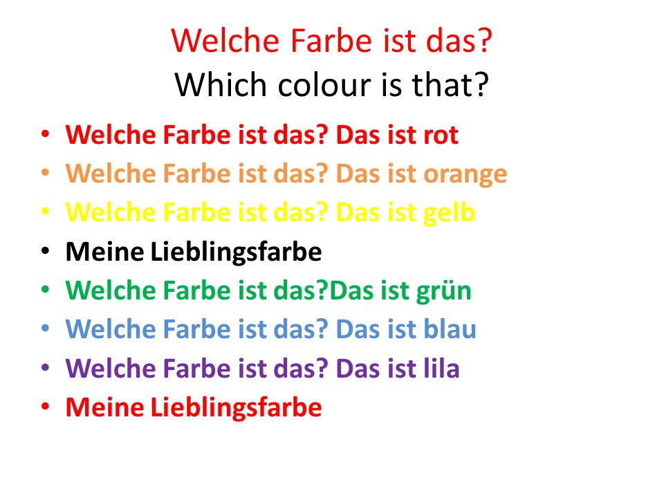 Welche Farbe ist das? Which colour is that? Welche Farbe ist das? Das ist rot Welche Farbe ist das? Das ist orange Welche Farbe ist das? Das ist gelb