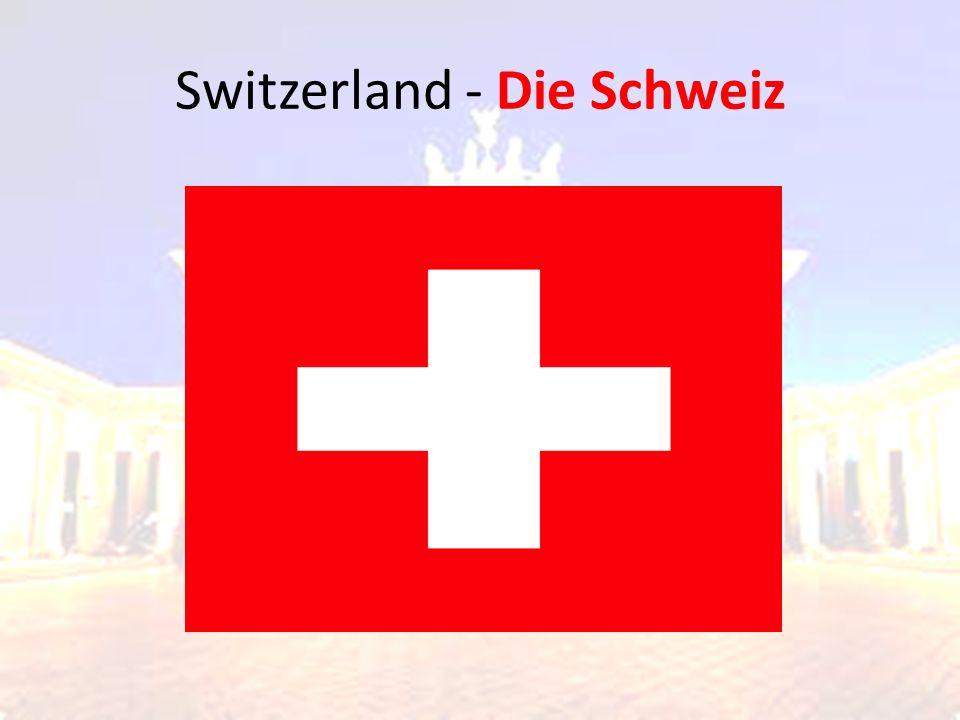 Switzerland - Die Schweiz