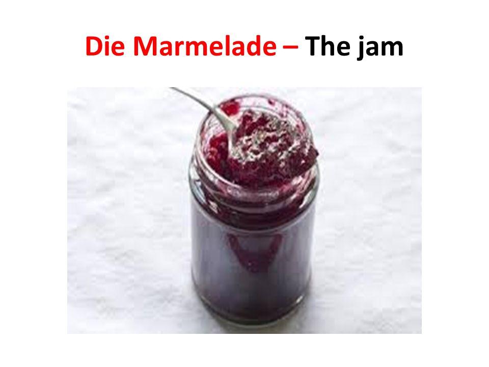 Die Marmelade – The jam