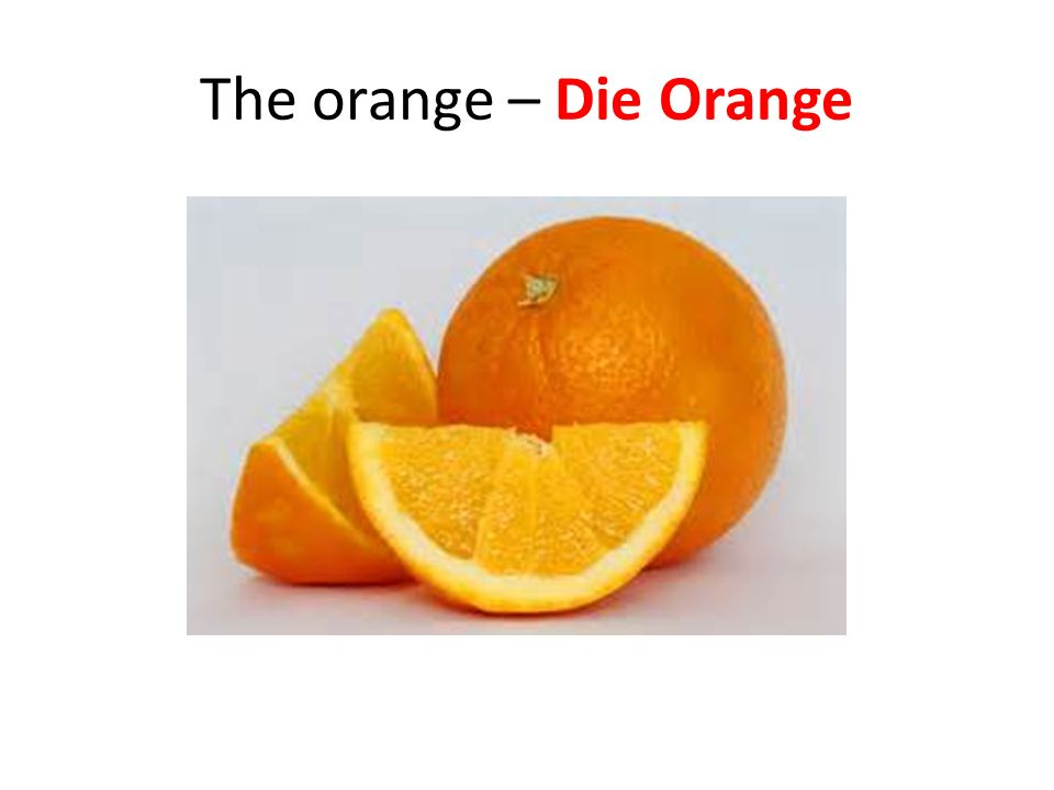 The orange – Die Orange