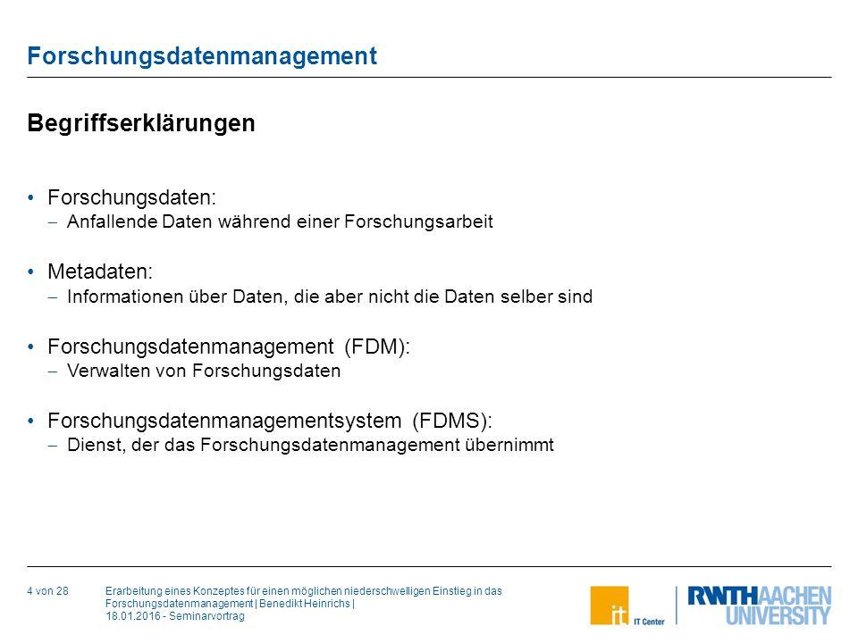 Erarbeitung eines Konzeptes für einen möglichen niederschwelligen Einstieg in das Forschungsdatenmanagement | Benedikt Heinrichs | 18.01.2016 - Semina