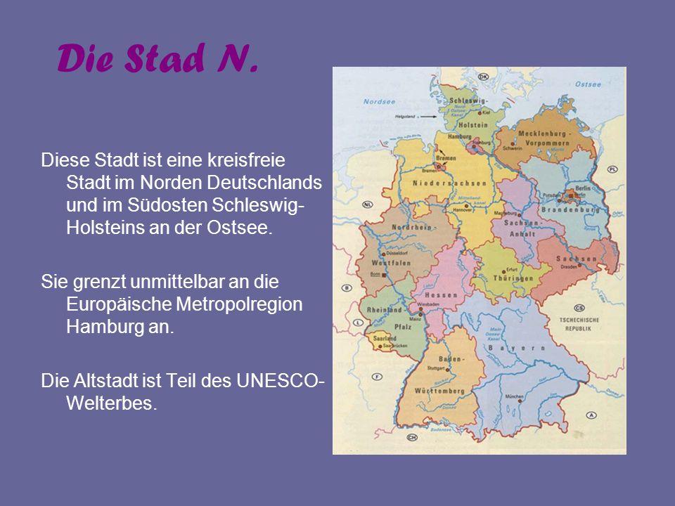 Die Stad N. Diese Stadt ist eine kreisfreie Stadt im Norden Deutschlands und im Südosten Schleswig- Holsteins an der Ostsee. Sie grenzt unmittelbar an
