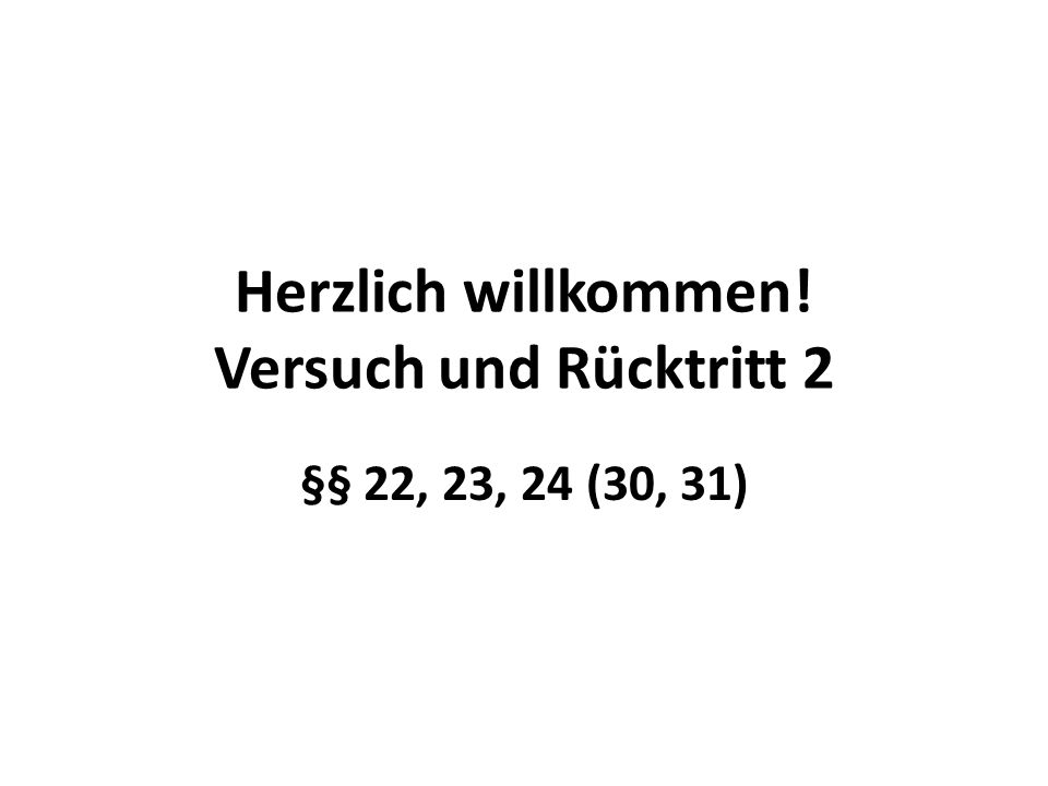 Rücktritt vom Versuch § 24 (L) Abs.1: Einzeltäter Abs.