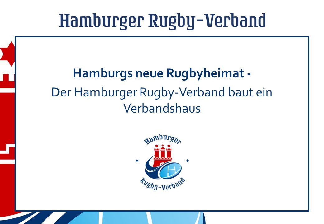 Treffen HHRV und IFB Hamburg Hamburgs neue Rugbyheimat - Der Hamburger Rugby-Verband baut ein Verbandshaus