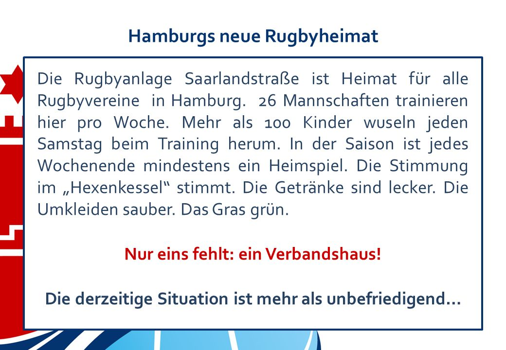 Hamburgs neue Rugbyheimat Die Rugbyanlage Saarlandstraße ist Heimat für alle Rugbyvereine in Hamburg.
