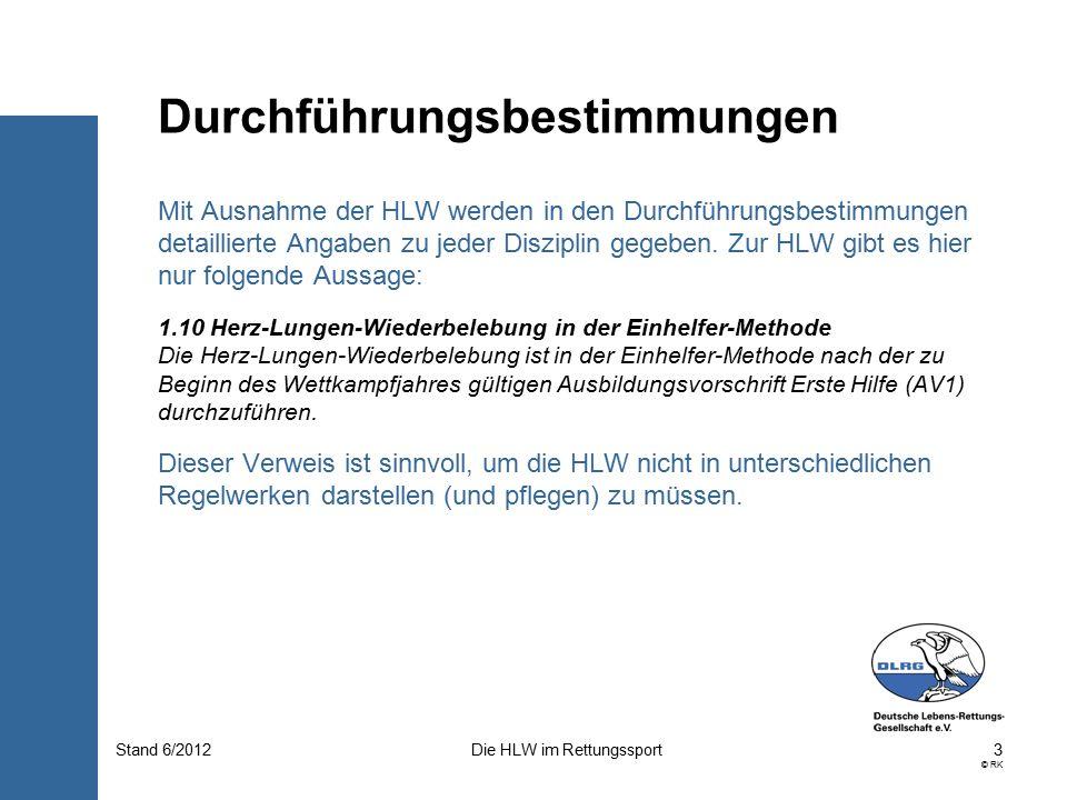 14 © RK Die HLW im RettungssportStand 6/2012 Im Falle fehlender Atmung liegt eine lebensbedrohliche Situation vor.
