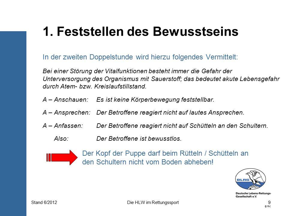 20 © RK Die HLW im RettungssportStand 6/2012  Der Ersthelfer atmet normal ein  Er bläst 1 Sek.