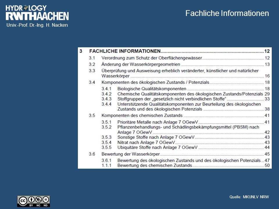 Univ.-Prof. Dr.-Ing. H. Nacken Fachliche Informationen Quelle: MKUNLV NRW