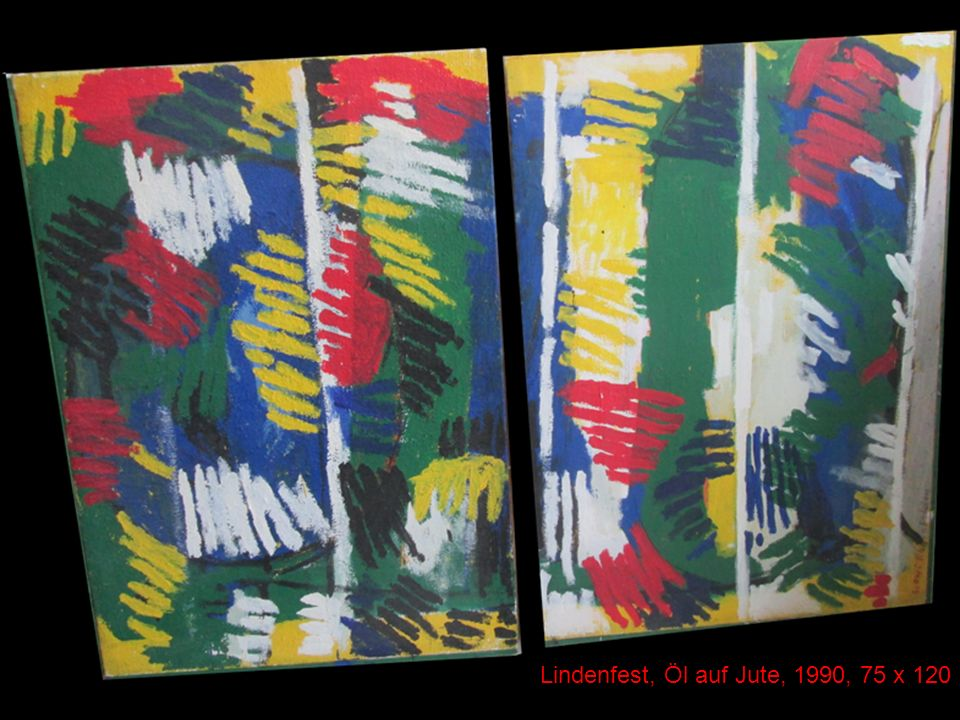 Lindenfest, Öl auf Jute, 1990, 75 x 120