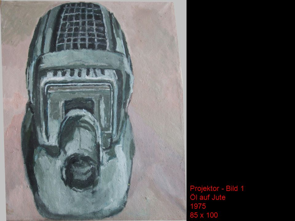Projektor - Bild 1 Öl auf Jute 1975 85 x 100