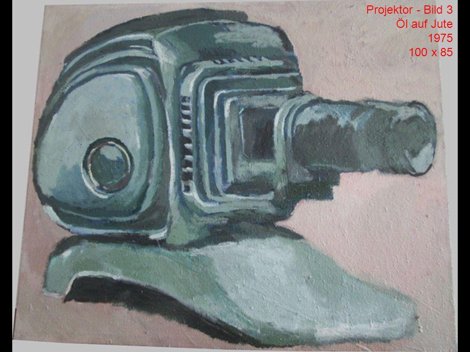 Projektor - Bild 3 Öl auf Jute 1975 100 x 85