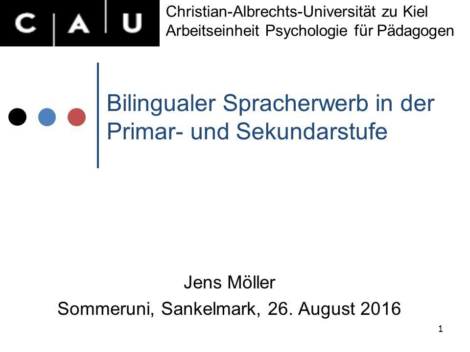 Bilingualer Spracherwerb in der Primar- und Sekundarstufe Jens Möller Sommeruni, Sankelmark, 26.