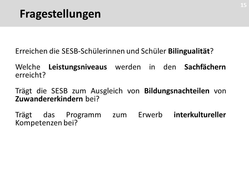 15 Fragestellungen 15 Erreichen die SESB-Schülerinnen und Schüler Bilingualität.
