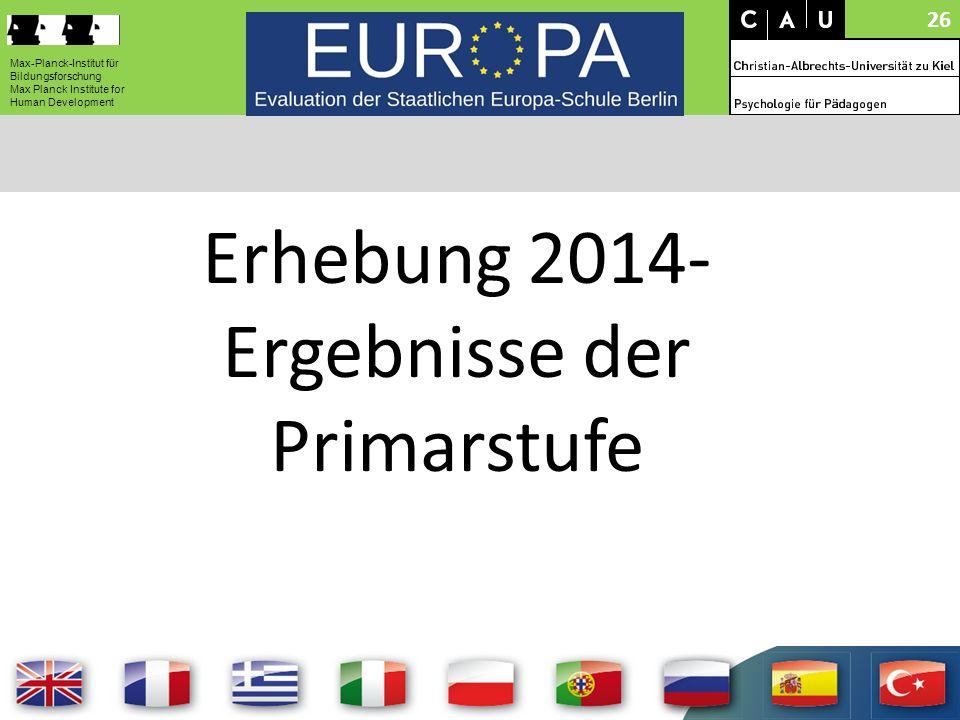 Erhebung 2014- Ergebnisse der Primarstufe 26 Max-Planck-Institut für Bildungsforschung Max Planck Institute for Human Development