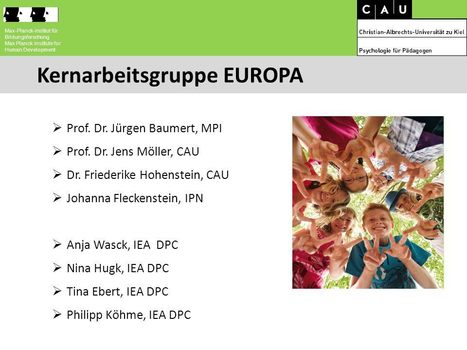 Kernarbeitsgruppe EUROPA 5  Prof. Dr. Jürgen Baumert, MPI  Prof. Dr. Jens Möller, CAU  Dr. Friederike Hohenstein, CAU  Johanna Fleckenstein, IPN 