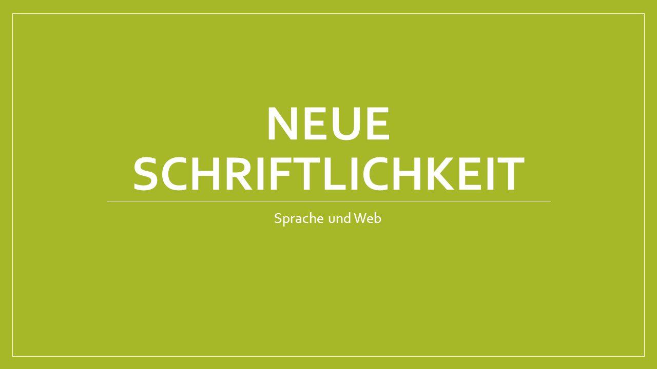 NEUE SCHRIFTLICHKEIT Sprache und Web