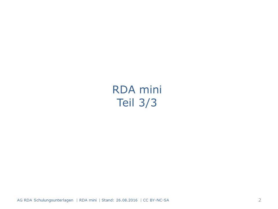 Einzelner geistiger Schöpfer, übergeordneter Titel Sonstige Zusammenstellungen von mehreren Werken (RDA 6.2.2.10.3) – unvollständige Zusammenstellungen – Zusammenstellungen, die ausschließlich oder überwiegend aus Formen bestehen, die nicht in der Liste zu RDA 6.2.2.10 und RDA 6.2.2.10.2 D-A-CH vorkommen Gelten gemäß RDA 6.2.2.10 D-A-CH als unter diesem Titel bekannt Übergeordneter Titel wird zum bevorzugten Titel der Zusammenstellung 33 AG RDA Schulungsunterlagen | RDA mini | Stand: 26.08.2016 | CC BY-NC-SA