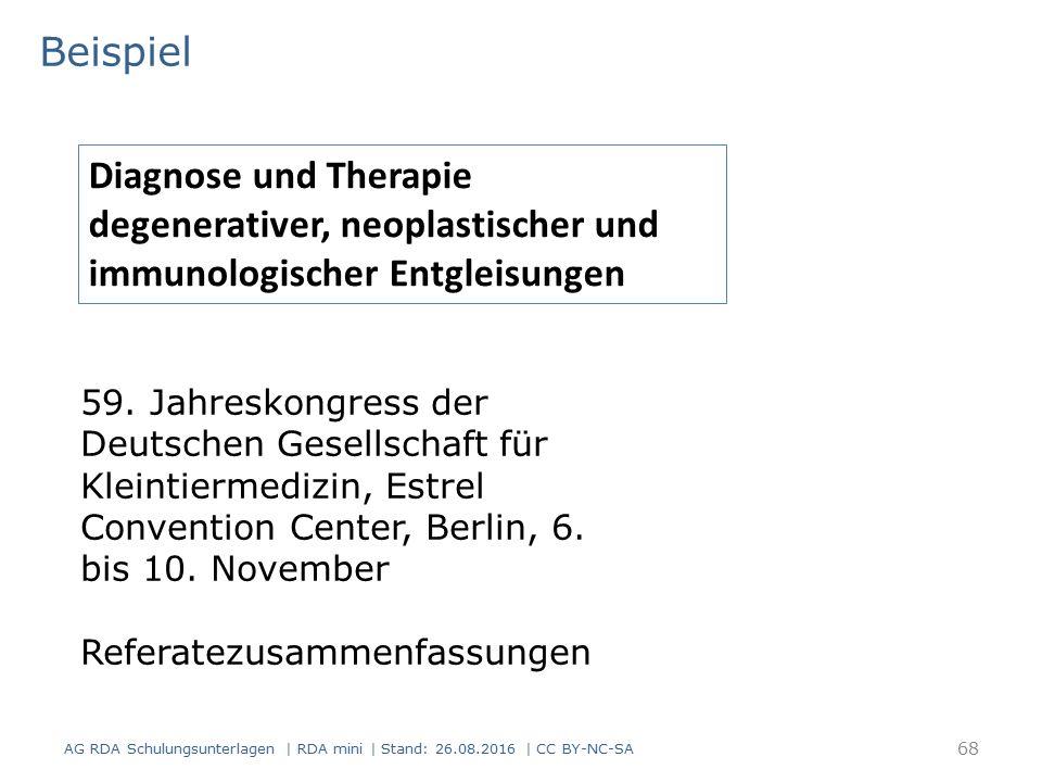 Beispiel AG RDA Schulungsunterlagen | RDA mini | Stand: 26.08.2016 | CC BY-NC-SA 68 Diagnose und Therapie degenerativer, neoplastischer und immunologischer Entgleisungen 59.