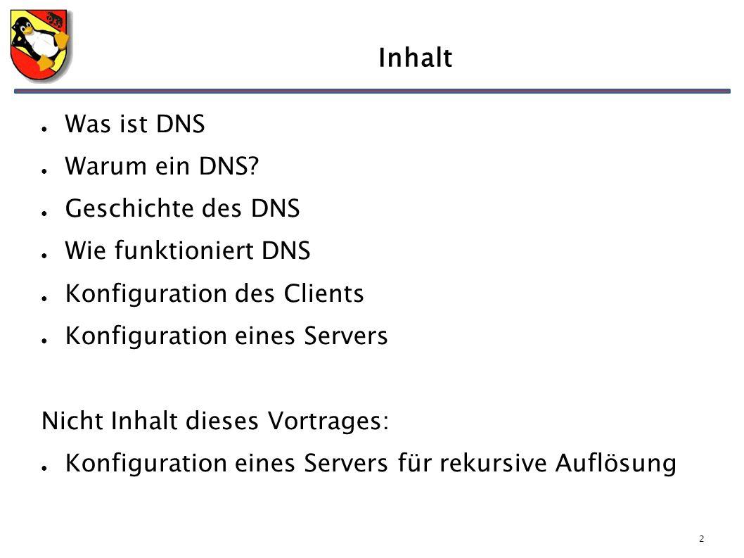 2 Inhalt ● Was ist DNS ● Warum ein DNS? ● Geschichte des DNS ● Wie funktioniert DNS ● Konfiguration des Clients ● Konfiguration eines Servers Nicht In