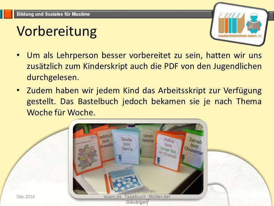 Bildung und Soziales für Muslime Vorbereitung Um als Lehrperson besser vorbereitet zu sein, hatten wir uns zusätzlich zum Kinderskript auch die PDF von den Jugendlichen durchgelesen.