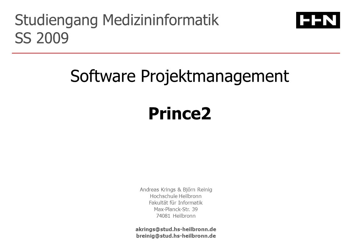 Studiengang Medizininformatik SS 2009 Andreas Krings & Björn Reinig Hochschule Heilbronn Fakultät für Informatik Max-Planck-Str.