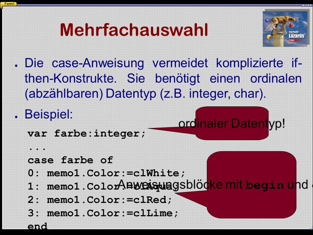 Mehrfachauswahl ● Die case-Anweisung vermeidet komplizierte if- then-Konstrukte.