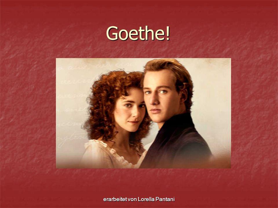 """erarbeitet von Lorella Pantani Der Film """"Goethe! wurde 2010 in Deutschland gedreht."""