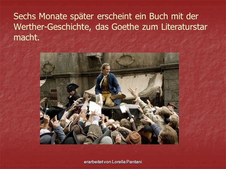 erarbeitet von Lorella Pantani Sechs Monate später erscheint ein Buch mit der Werther-Geschichte, das Goethe zum Literaturstar macht.