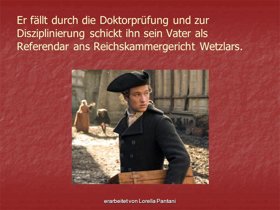 erarbeitet von Lorella Pantani Hier verliebt sich Goethe in Lotte, aber… Hier verliebt sich Goethe in Lotte, aber…