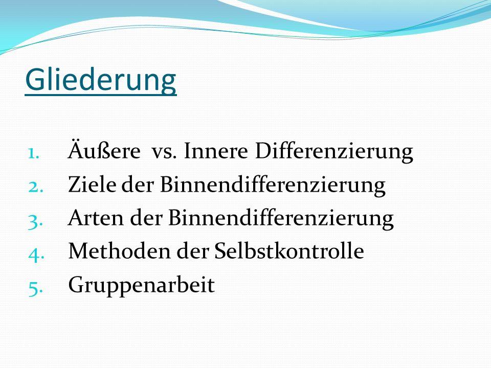 Gliederung 1. Äußere vs. Innere Differenzierung 2.