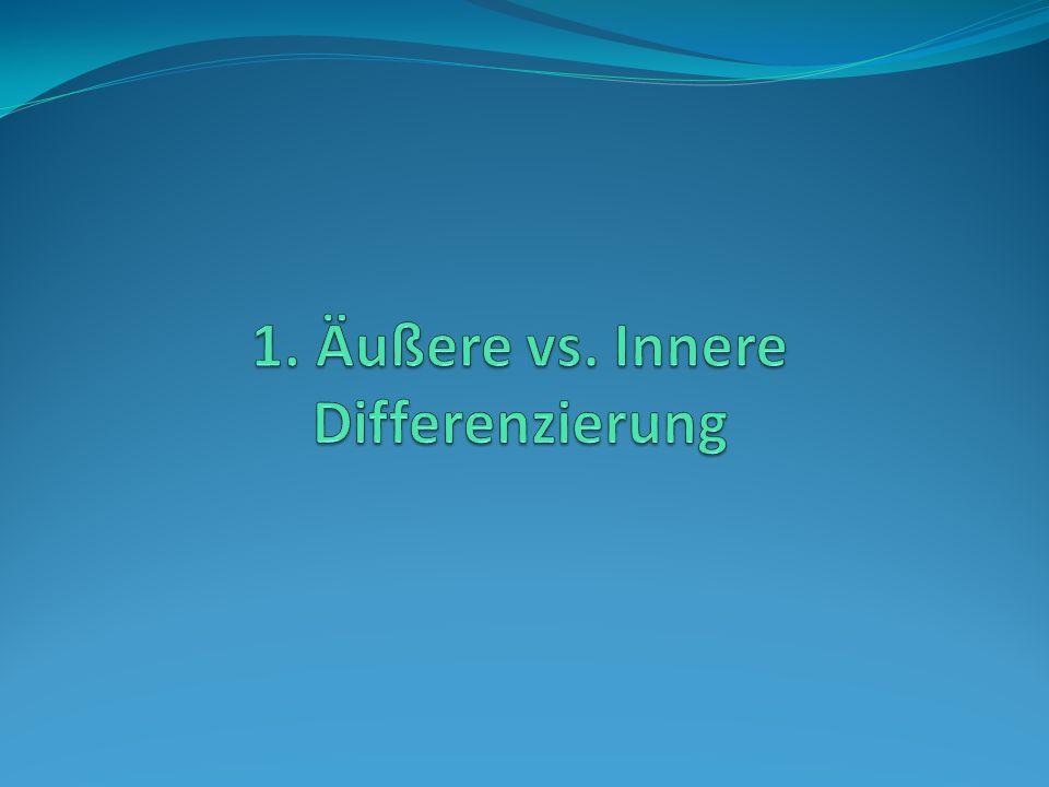 Differenzierung Differenzierung: alle didaktischen Maßnahmen, die individuelle Unterschiede in Angebot und Nachfrage von Unterricht berücksichtigen