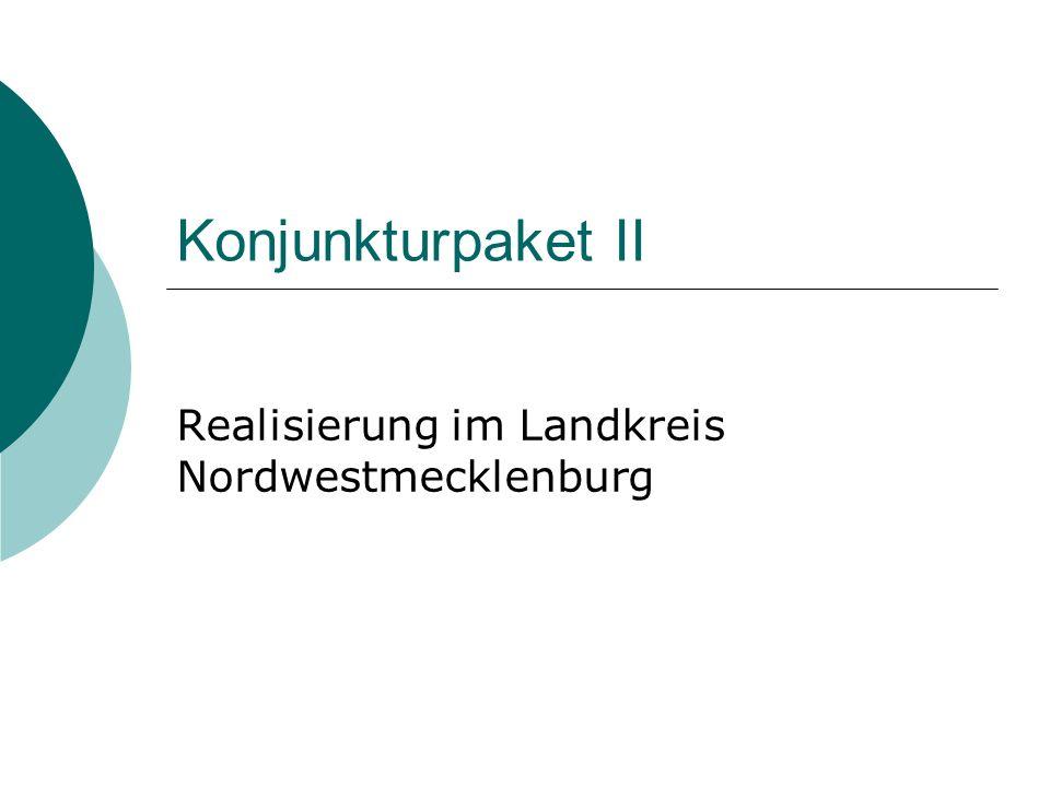 Konjunkturpaket II Realisierung im Landkreis Nordwestmecklenburg