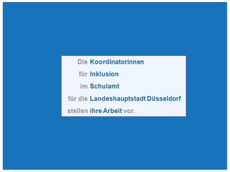 Die Koordinatorinnen für Inklusion im Schulamt für die Landeshauptstadt Düsseldorf stellen ihre Arbeit vor.
