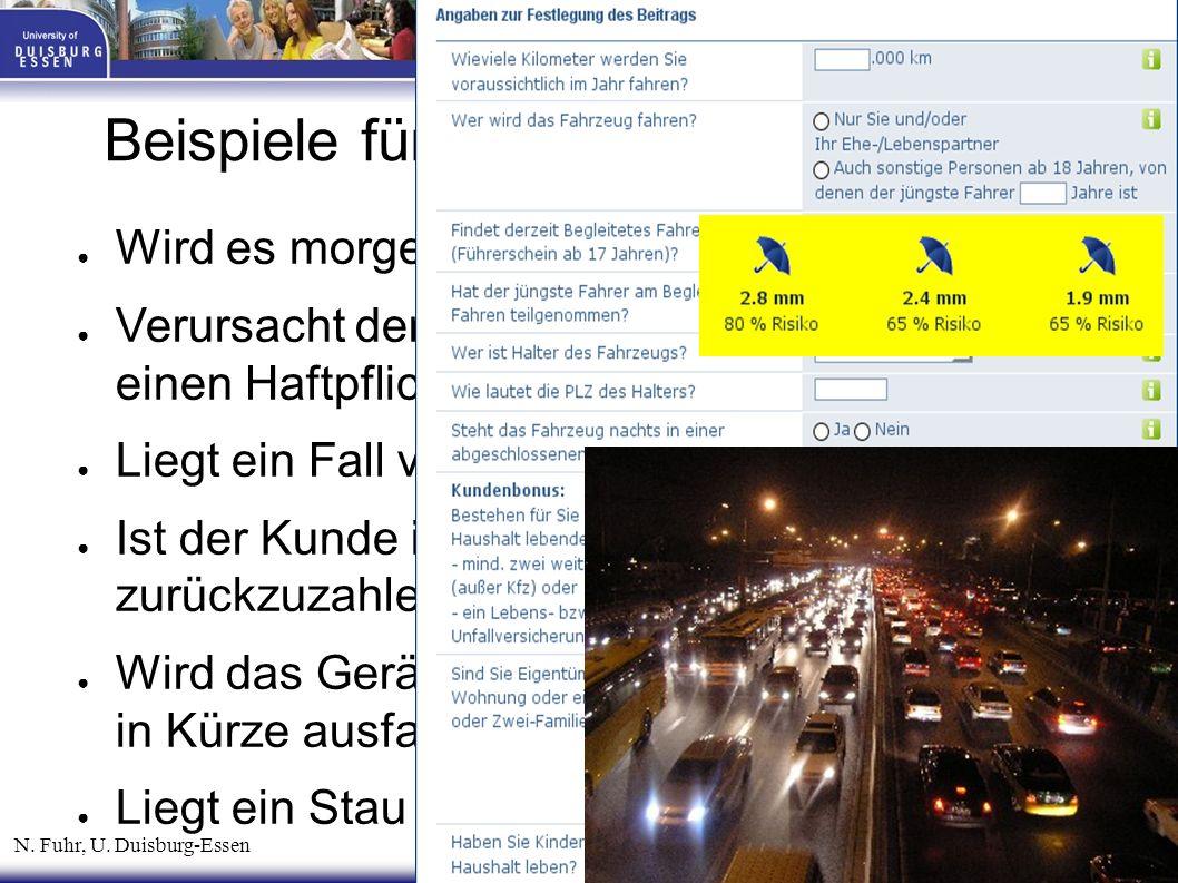 N. Fuhr, U. Duisburg-Essen Einführung Information Mining 3 Beispiele für Klassifikationsaufgaben ● Wird es morgen regnen? ● Verursacht der Antragstell