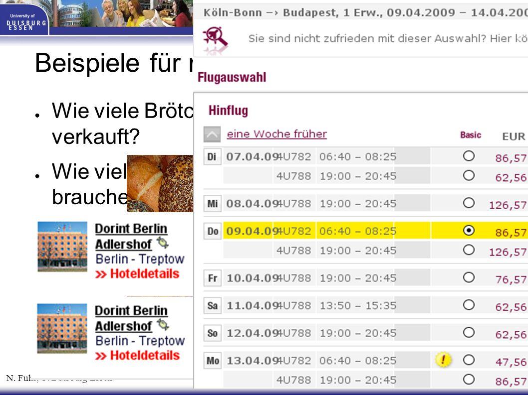 N. Fuhr, U. Duisburg-Essen Einführung Information Mining 4 Beispiele für nummerische Vorhersage ● Wie viele Brötchen werden wohl morgen verkauft? ● Wi
