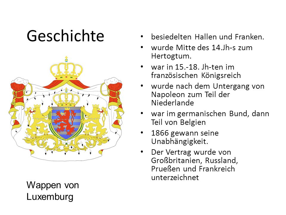 Geschichte besiedelten Hallen und Franken. wurde Mitte des 14.Jh-s zum Hertogtum.