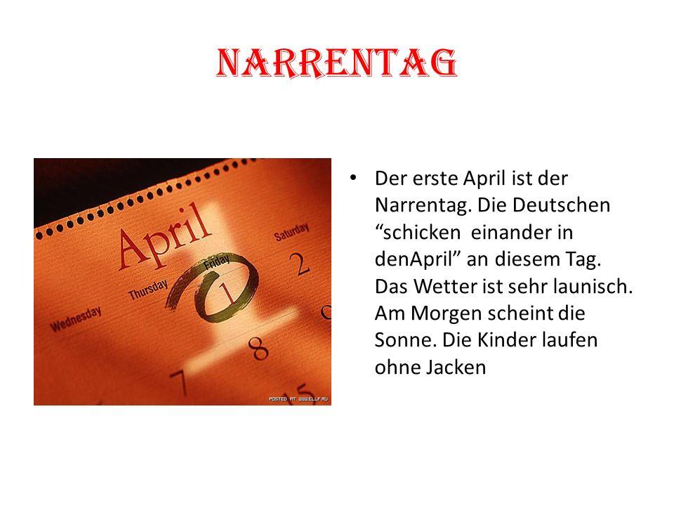 Narrentag Der erste April ist der Narrentag.